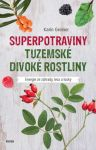 SUPERPOTRAVINY Tuzemské divoké rostliny - Karin Greiner