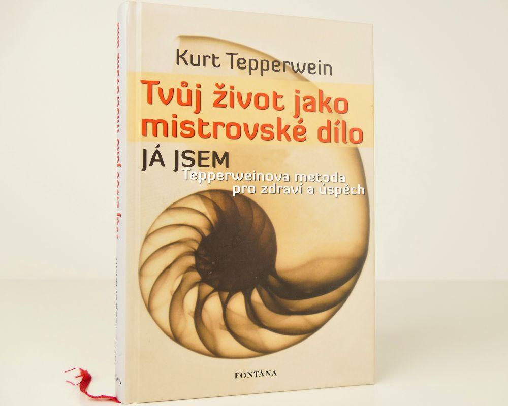 Kurt Tepperwein Tvůj život jako mistrovské dílo